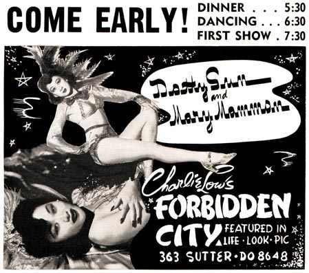 Ad for Charlie Low's Forbidden City at 363 Sutter Street. Night club act starred Dorothy Sun and Mary Mammon